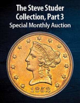 The Steve Studer Collection, Part 3 US Coins Special Monthly